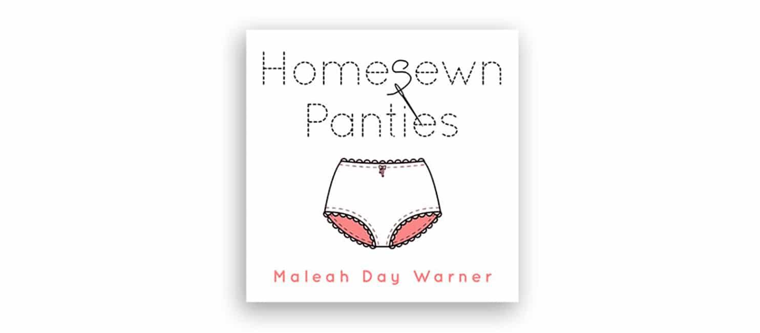 Maleah Day Warner Homesewn Panties